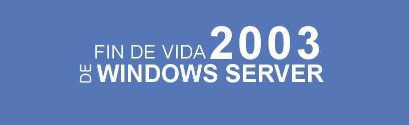 Fin de vida de Windows Server 2003